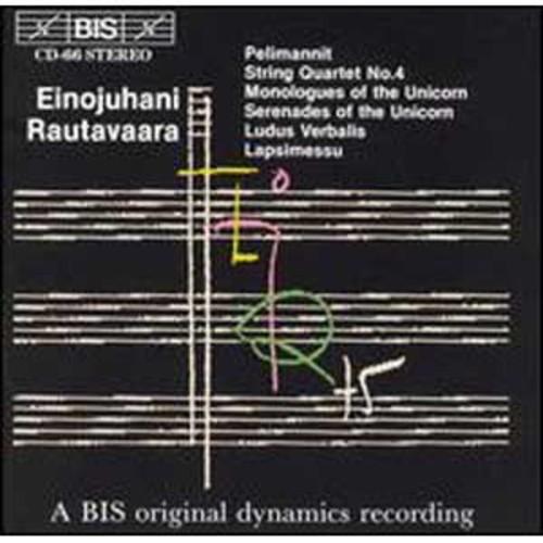Einojuhani Rautavaara: Pelimannit; String Quartet No. 4; Monologues & Serenades of the Unicorn; Ludus Verbalis (Audio CD)