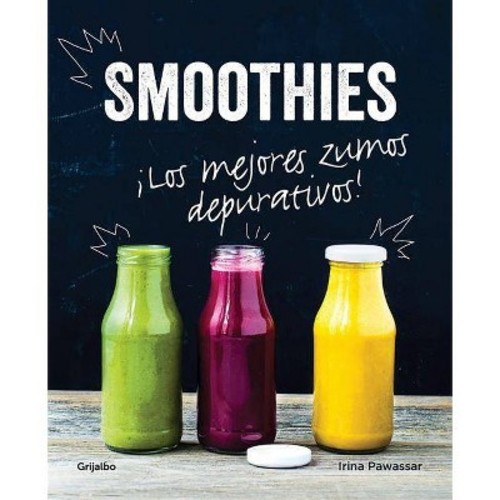 Smoothies: Los Mejores Zumos Depurativos /The Best Juices for Detoxing (Hardcover)
