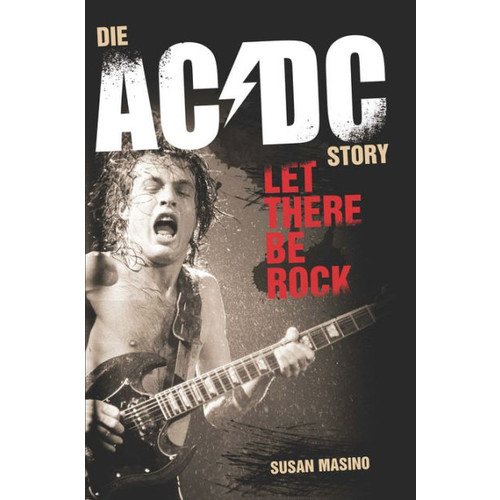 Die AC/DC Story: Let There Be Rock