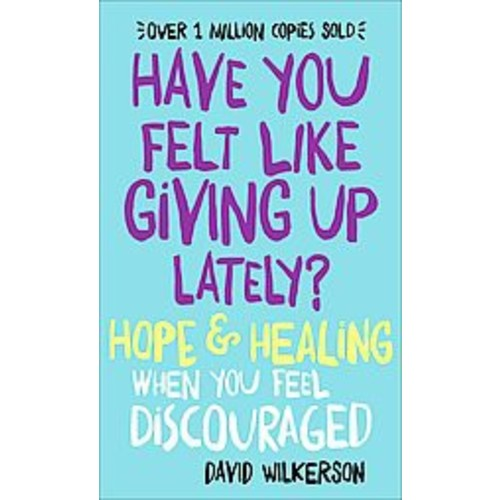 Have You Felt Like Giving Up Lately?: Hope & Healing When You Feel Discouraged (Paperback)
