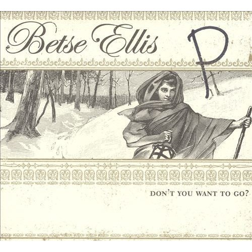 Don't You Want to Go [CD]