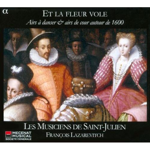 Et La Fleur Vole: Dance & Court Music Ca 1600 - CD