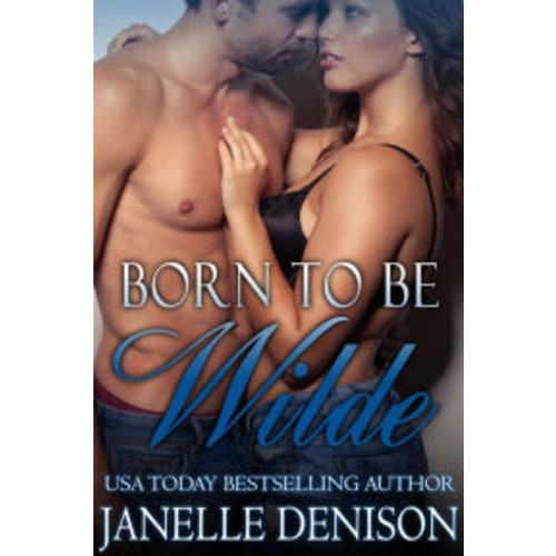 Born to Be Wilde (Wilde Series)