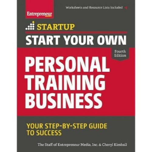 Start Your Own Personal Training Business : Your Step-by-Step Guide to Success (Paperback) (Cheryl