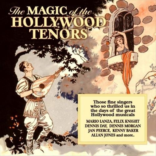 The Magic of the Hollywood Tenor [CD]