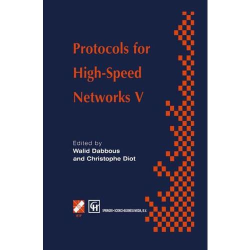 Protocols for High-Speed Networks V: TC6 WG6.1/6.4 Fifth International Workshop on Protocols for High-Speed Networks (PfHSN '96) 28-30 October 1996, Sophia Antipolis, France / Edition 1