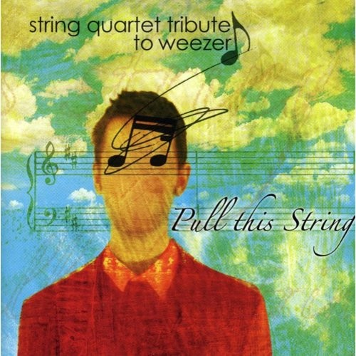 The String Quartet Tribute to Weezer: Pull This String [CD]