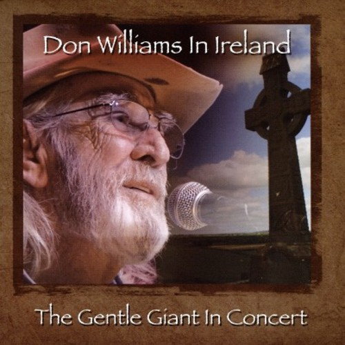 Don Williams - Don Williams In Ireland: The Gentle Giant In Concert