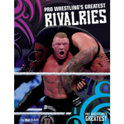 Pro Wrestling's Greatest Rivalries