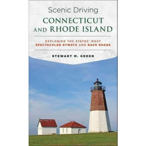 Scenic Driving Connecticut and Rhode Island: Exploring the States' Most Spectacular Byways and Back Roads (Paperback)