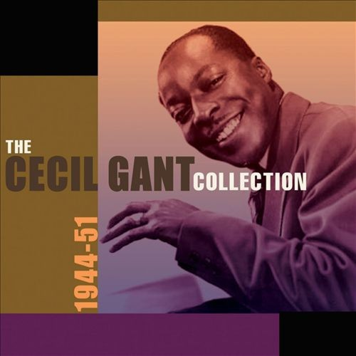 The Cecil Gant Collection: 1944-1951 [CD]