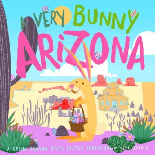 A Very Bunny Arizona: A Grand Canyon State Easter Adventure (Hardcover)