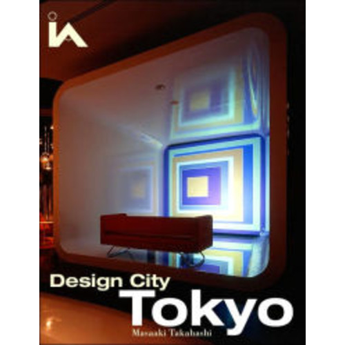 Design City Tokyo (Interior Angles Series) / Edition 1