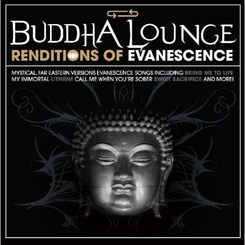 The Buddah Lounge Ensemble - Buddha Lounge Renditions of Evanescence (CD)