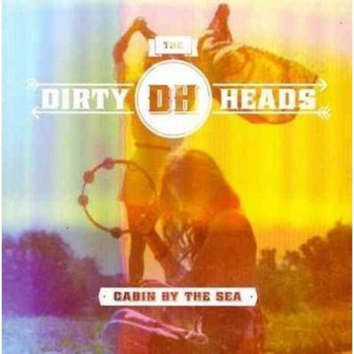 Dirty heads - Cabin by the sea [Explicit Lyrics] (CD)