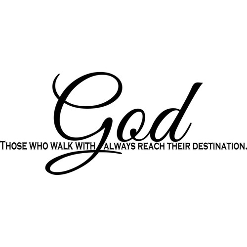 Design on Style Those who walk with God always reach their destination.' Vinyl Wall Lettering