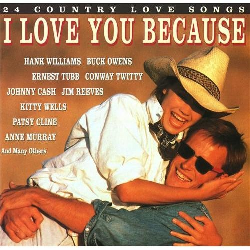 I Love You Because: 24 Country Love Songs [CD]