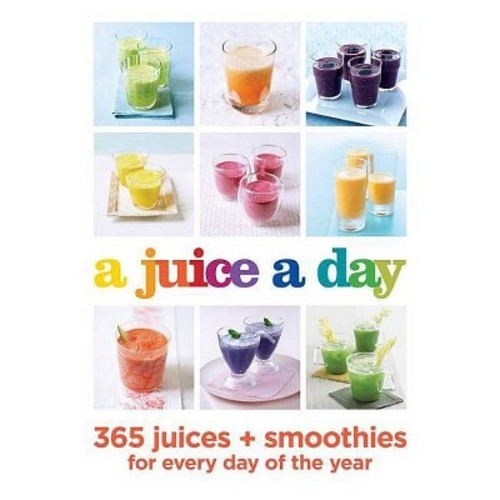 juice a day : 365 juices + smoothies for every day of the year (Paperback)