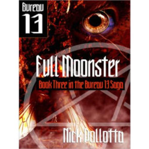 Full Moonster [BUREAU 13 Book Three]