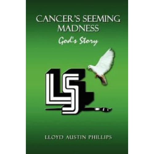 Cancer's Seeming Madness: God's Story