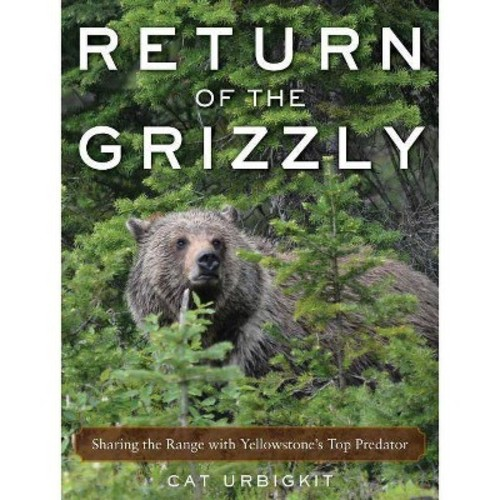 Return of the Grizzly: Sharing the Range with Yellowstone's Top Predator