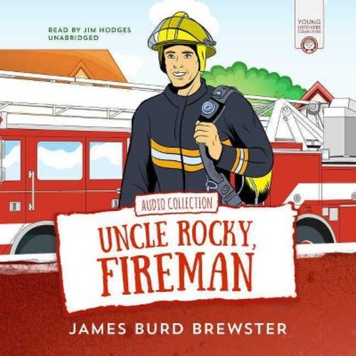 Uncle Rocky, Fireman : Audio Collection (Unabridged) (CD/Spoken Word) (James Burd Brewster)