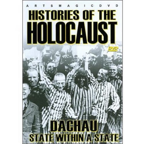 Histories of the Holocaust: Dachau - State Within a State [DVD] [2010]