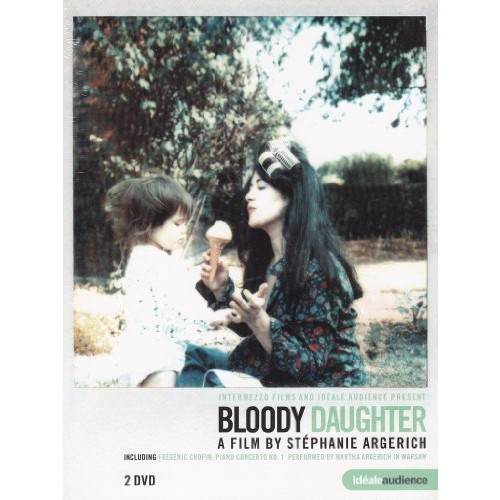 Bloody Daughter - Martha Argerich, A film by Stephanie Argerich