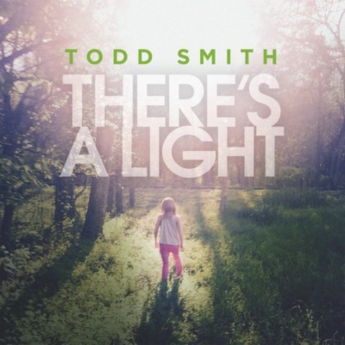 Todd smith - There's a light (CD)