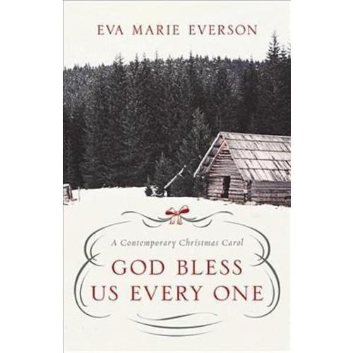 God Bless Us Every One: A Contemporary Christmas Carol (Paperback)