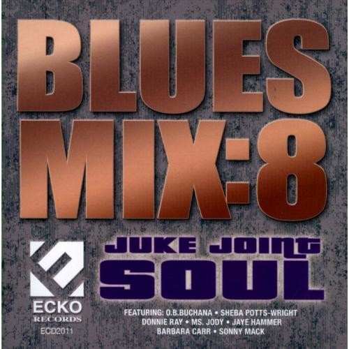 Blues Mix, Vol. 8: Juke Joint Soul [CD]