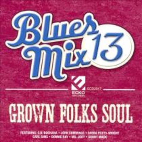 Blues Mix 13: Grown Folks Soul [CD]
