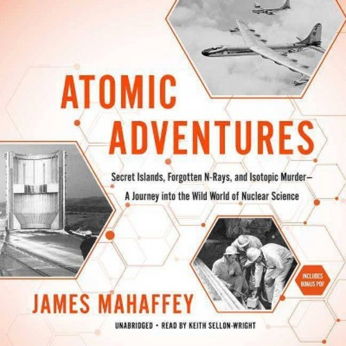 Atomic Adventures (MP3-CD) (James Mahaffey)