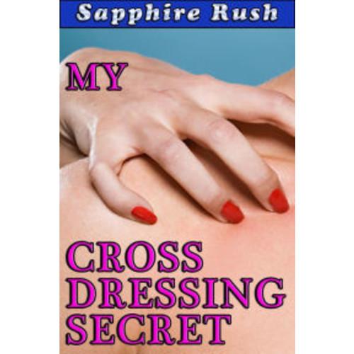 My Cross Dressing Secret (transvestite transgender sex)