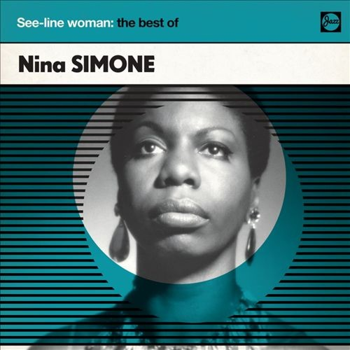 See-Line Woman: The Best of Nina Simone [CD]