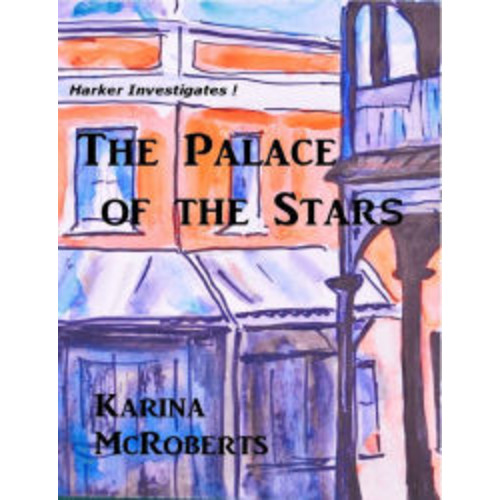 The Palace of the Stars: Book One of the Harker Investigates Mysteries