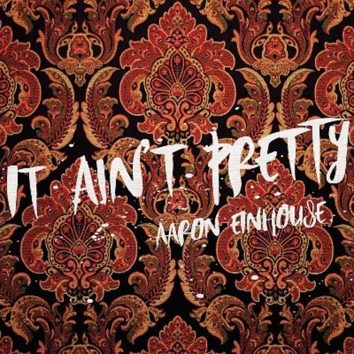 It Ain't Pretty [CD]