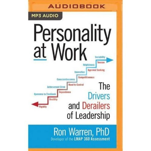 Personality at Work : The Drivers and Derailers of Leadership (MP3-CD) (Ph.D. Ron Warren)