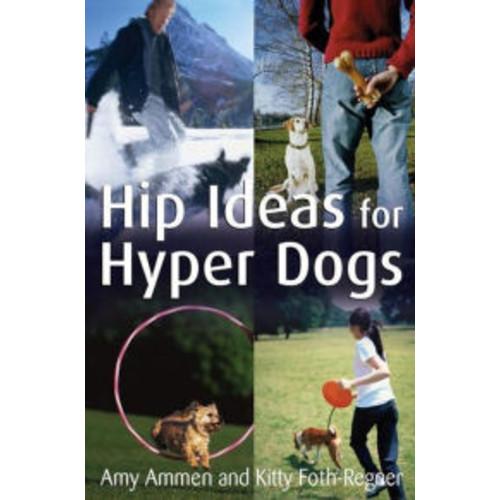 Hip Ideas for Hyper Dogs