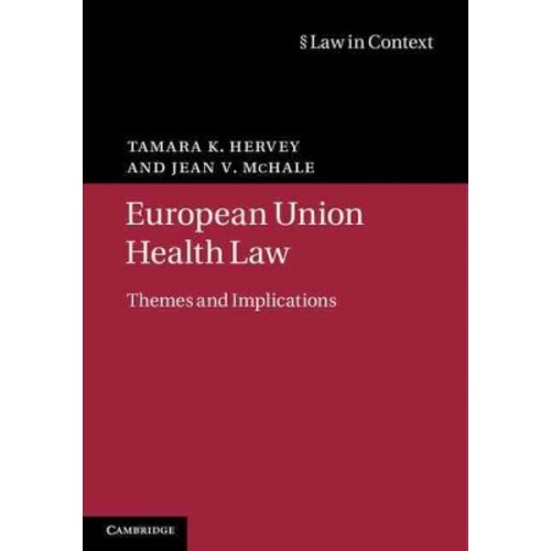 European Union Health Law : Themes and Implications (Hardcover) (Tamara K. Hervey & Jean V. McHale)