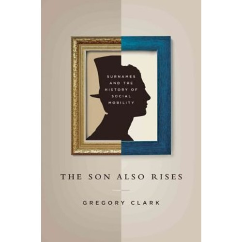 The Son Also Rises: Surnames and the History of Social Mobility