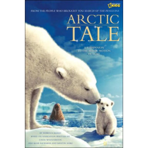 Arctic Tale: Companion to the Major Motion Picture