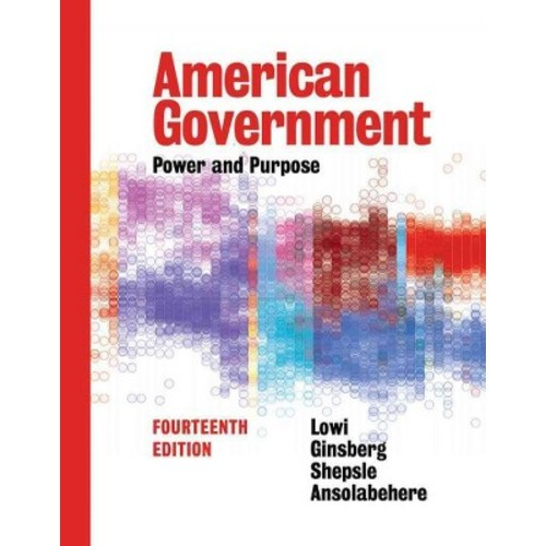 American Government : Power and Purpose (Hardcover) (Stephen Ansolabehere & Benjamin Ginsberg & Theodore
