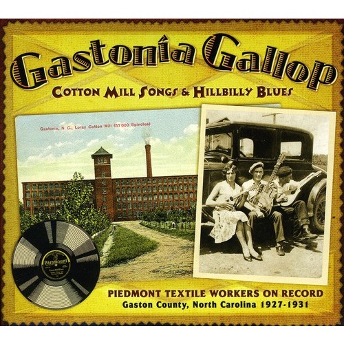 Gastonia Gallop: Cotton Mill Songs and Hillbilly Blues [CD]