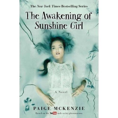 Paige McKenzie; Alyssa Sheinmel The Awakening of Sunshine Girl