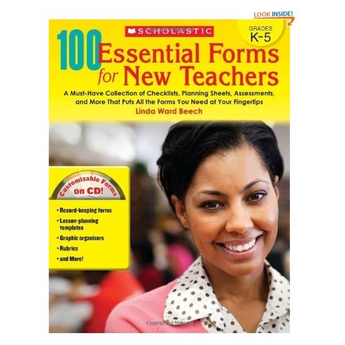 100 Essential Forms for New Teachers: A Must-Have Collection of Checklists, Planning Sheets, Assessments, and More That Puts All the Forms You Need at Your Fingertips (Teaching Resources)