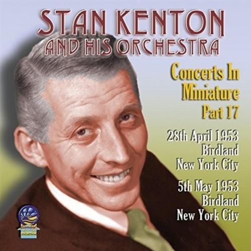 Stan Kenton - Concerts In Miniature:Vol 17 (CD)