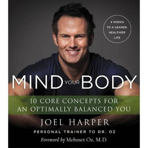 Mind Your Body: 4 Weeks to a Leaner, Healthier Life: 10 Core Concepts for an Optimally Balanced You (Paperback)