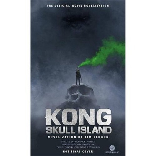 Kong Skull Island : The Official Movie Novelization (Paperback) (Tim Lebbon)