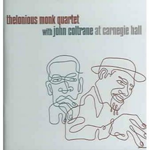 Thelonious Monk - Thelonious Monk Quartet With John Coltrane At Carnegie Hall